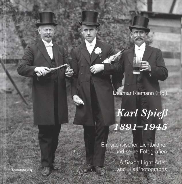 Karl Spiess | A Saxon Light Artist and his Photographs, Exhibition & Book Launch