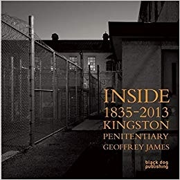 Geoffrey James | Inside Kingston Penitentiary $250 + HST & Shipping
