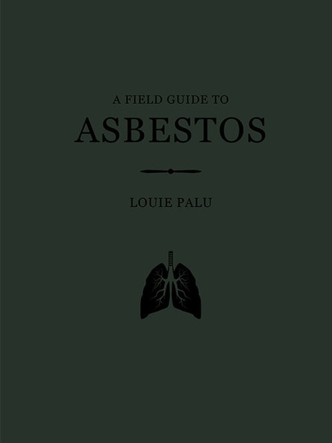 Louie Palu | A Field Guide to Asbestos Available for pre-order