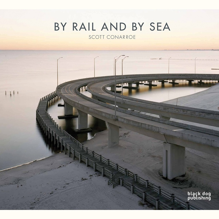 Scott Conarroe: By Rail and By Sea